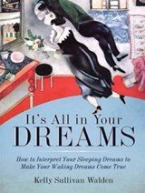 It's All in Your Dreams | Kelly Sullivan Walden |