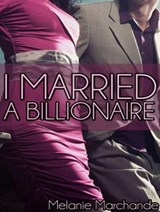 I Married a Billionaire | Melanie Marchande |