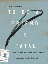 To Be a Friend Is Fatal | Kirk W. Johnson |