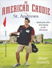 An American Caddie in St. Andrews | Oliver Horovitz |