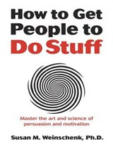 How to Get People to Do Stuff | Susan M. Weinschenk |