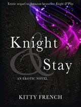 Knight & Stay | Kitty French |