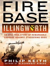 Fire Base Illingworth | Philip Keith |