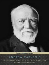 The Autobiography of Andrew Carnegie | Andrew Carnegie |