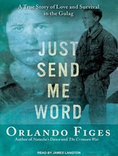 Just Send Me Word | Orlando Figes |