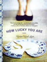 How Lucky You Are | Kristyn Kusek Lewis |