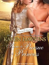 How to Pursue a Princess | Karen Hawkins |