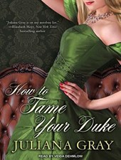 How to Tame Your Duke | Juliana Gray |