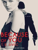 Because of You | T. E. Sivec |