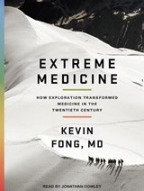 Extreme Medicine | Fong, Kevin, M.d. |