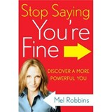 Stop Saying You're Fine | Mel Robbins |