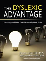 The Dyslexic Advantage | Brock L. Eide; Fernette F. Eide |
