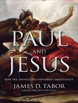 Paul and Jesus | James D. Tabor |