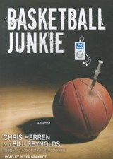 Basketball Junkie | Herren, Chris ; Reynolds, Bill |