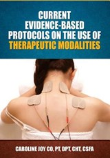 Current Evidence Based Protocols on the Use of Therapeutic Modalities | Caroline Joy Co |