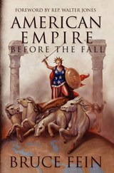 American Empire Before the Fall | Bruce Fein |