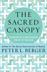 The Sacred Canopy | Peter Berger ; Peter L. Berger |