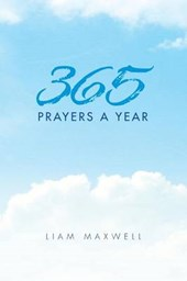 365 Prayers a Year | Liam Maxwell |