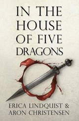 In the House of Five Dragons | Erica Lindquist |