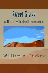 Sweet Grass | William A. Luckey |