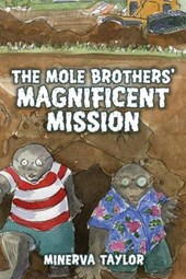 The Mole Brothers' Magnificent Mission