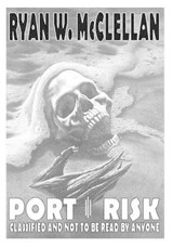 Port Risk | Ryan W. McClellan |