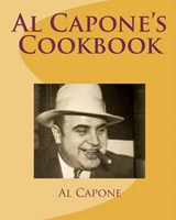 Al Capone's Cookbook | Al Capone |