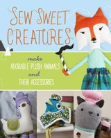 Sew Sweet Creatures | Lark Crafts |