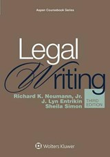 Legal Writing | Neumann, Richard K., Jr. ; Entrikin, J. Lyn ; Simon, Sheila |