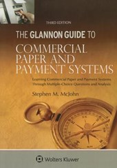 The Glannon Guide to Commercial Paper and Payment Systems
