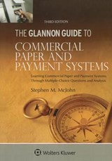 The Glannon Guide to Commercial Paper and Payment Systems | Stephen M. McJohn |