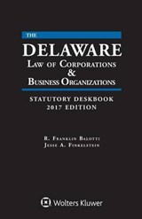 Delaware Law of Corporations and Business Organizations Statutory Deskbook | Balotti, R. Franklin ; Finkelstein, Jesse A. |