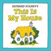 Richard Scarry's This Is My House