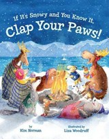 If It's Snowy and You Know It, Clap Your Paws! | Kim Norman |