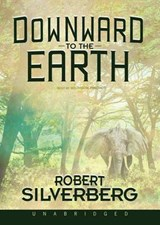 Downward to the Earth | Robert Silverberg |
