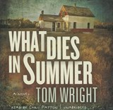 What Dies in Summer | Tom Wright |