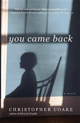 You Came Back | Christopher Coake |