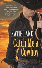 Catch Me a Cowboy | Katie Lane |