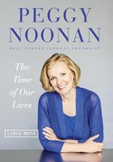 The Time of Our Lives | Peggy Noonan |
