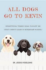All Dogs Go to Kevin | Vogelsang, Jessica, Dr. |