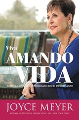 Viva Amando Su Vida / Living a Life You Love | Joyce Meyer |