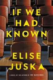 If We Had Known | Elise Juska |