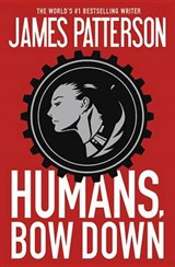 Humans, Bow Down | James Patterson |