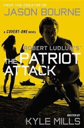 Robert Ludlum's the Patriot Attack | Kyle Mills |