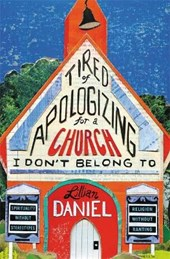 Tired of Apologizing for a Church I Don't Belong To | Lillian Daniel |
