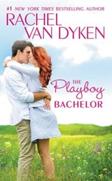 The Playboy Bachelor | Rachel Van Dyken |
