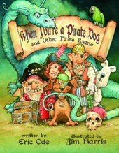 When You're a Pirate Dog and Other Pirate Poems | Eric Ode |