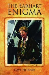 The Earhart Enigma | Dave Horner |