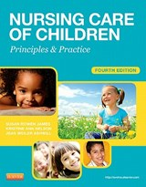 Nursing Care of Children | James, Susan R. , Ph. D, R. N. ; Nelson, Kristine Ann, R. N. ; Ashwill, Jean Weiler, R.N. |
