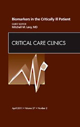 Biomarkers in the Critically Ill Patient, an Issue of Critic | Mitchell Levy |